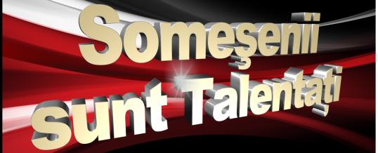 Somesenii sunt Talentati reincepe!